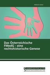 Das Österreichische FMedG - eine rechtshistorische Genese