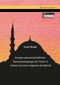 Analyse volkswirtschaftlicher Rahmenbedingungen der Türkei im Hinblick auf einen möglichen EU-Beitritt