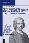 Jean-Jacques Rousseau: Die beiden Diskurse zur Zivilisationskritik
