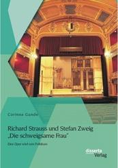 """Richard Strauss und Stefan Zweig """"Die schweigsame Frau"""" - Eine Oper wird zum Politikum"""