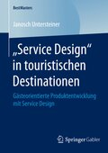 """Service Design"" in touristischen Destinationen"