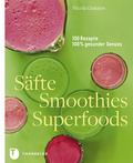 Säfte, Smoothies, Superfoods
