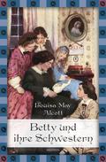 Louisa May Alcott, Betty und ihre Schwestern