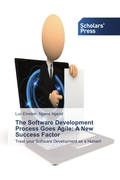 The Software Development Process Goes Agile: A New Success Factor
