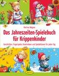 Das Jahreszeiten-Spielebuch für Krippenkinder