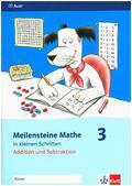Meilensteine Mathe in kleinen Schritten: Addition und Subtraktion, 3. Schuljahr; Bd.3