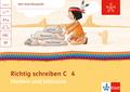 Mein Indianerheft: Richtig schreiben C - Fördern und Inklusion, 4. Klasse