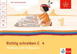 Mein Indianerheft: Mein Anoki-Übungsheft - Richtig schreiben C - Fördern und Inklusion, 4. Klasse