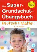 Das Super-Grundschul-Übungsbuch Deutsch + Mathe, 1.-4. Klasse