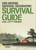 Der große National Geographic Survival Guide - National Geographic