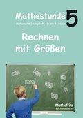Mathestunde 5: Rechnen mit Größen