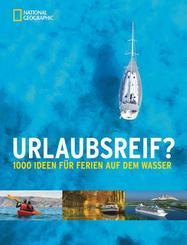 Urlaubsreif? 1000 Ideen für Ferien auf dem Wasser