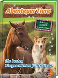 Abenteuer Tiere - Die schönsten Tiergeschichten zum Lesenlernen