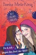 Best Friends Forever - Du & ich gegen den Rest der Welt!
