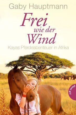 Frei wie der Wind - Kayas Pferdeabenteuer in Afrika