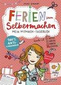 Ferien zum Selbermachen - Mein Mitmach-Tagebuch