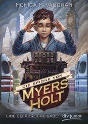 Die Spione von Myers Holt - Eine gefährliche Gabe