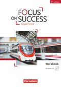 Focus on Success - 5th Edition: Ausgabe Technik, Workbook mit Audio-CD
