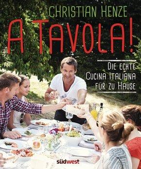 A Tavola! Die echte Cucina Italiana für zu Hause
