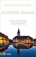 Schloss Elmau - Eine deutsche Geschichte
