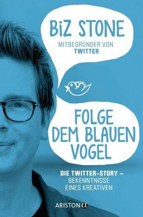 Folge dem blauen Vogel - Die Twitter-Story