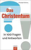 Das Christentum in 100 Fragen und Antworten