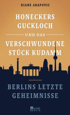 Honeckers Guckloch und das verschwundene Stück Kudamm