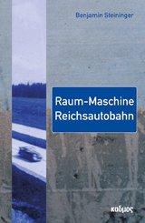 Raum-Maschine Reichsautobahn