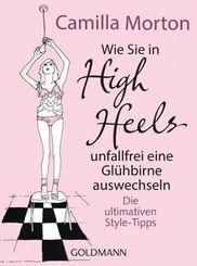 Wie Sie in High Heels unfallfrei eine Glühbirne auswechseln
