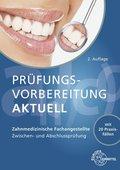 Prüfungsvorbereitung aktuell - Zahnmedizinische Fachangestellte / Zahnmedizinischer Fachangestellter