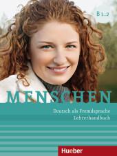 Menschen - Deutsch als Fremdsprache: Lehrerhandbuch; .B1/2