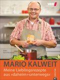 """Mario Kalweit - Meine Lieblingsrezepte aus """"daheim+unterwegs"""""""