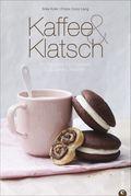 Kaffee & Klatsch - 90 Rezepte für Cookies, Cupcakes, Kuchen