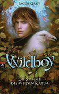 Wildboy - Die Stimme des weißen Raben