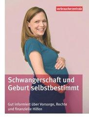 Schwangerschaft und Geburt selbstbestimmt