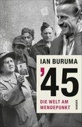 '45 - Die Welt am Wendepunkt