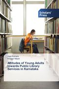 Attitudes of Young Adults towards Public Library Services in Karnataka