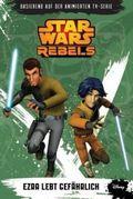 Star Wars Rebels - Ezra lebt gefährlich