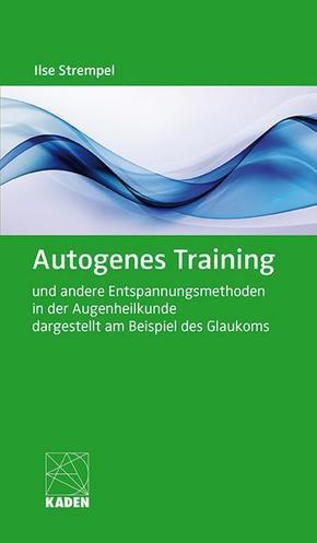 Autogenes Training und andere Entspannungsmethoden in der Augenheilkunde dargestellt am Beispiel des Glaukoms, m. Audio-