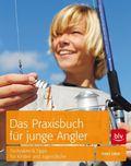 Das Praxisbuch für junge Angler
