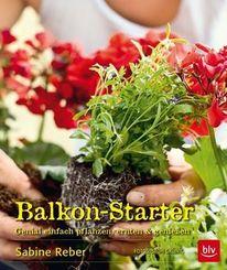 Balkon-Starter - Genial einfach pflanzen, ernten & genießen