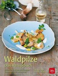 Waldpilze - Das Rezeptbuch