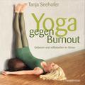 Yoga gegen Burnout, m. Audio-CD