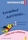 Kompetent Aufsteigen... Mathematik - Tl.1