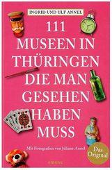 111 Museen in Thüringen, die man gesehen haben muss