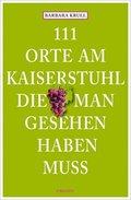 111 Orte am Kaiserstuhl, die man gesehen haben muss