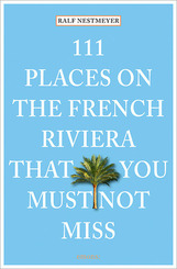111 Places on the French Riviera that you must not miss