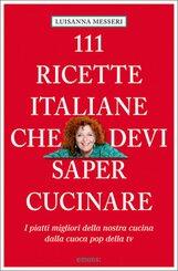 111 Ricette Italiane che devi saper cucinare