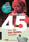 Geboren 45 - Das Multimedia-Buch