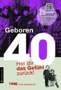 Geboren 40 - Das Multimedia-Buch